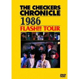 チェッカーズ/THE CHECKERS CHRONICLE 1986 FLASH!! TOUR 【DVD】
