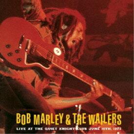 ボブ・マーリー&ザ・ウェイラーズ/ライヴ・アット・クワイエット・ナイト1975 【CD】
