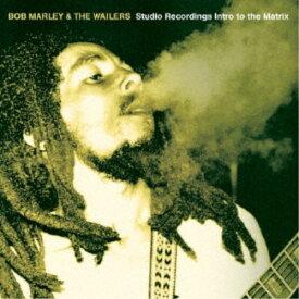 ボブ・マーリー&ザ・ウェイラーズ/スタジオ・レコーディングス・トゥ・マトリックス 【CD】