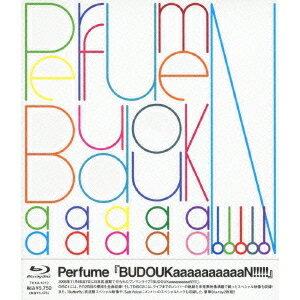 Perfume『BUDOUKaaaaaaaaaaN!!!!!』 【Blu-ray】