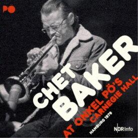 チェット・ベイカー/オンケル・ポー・カーネギー・ホール-ハンブルグ 1979 【CD】