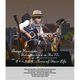 (Blu-ray)浜田省吾/Welcome back to The 70's Journey of a Songwriter since 1975 君が人生の時〜Time of Your Life《通常版》 【Blu-ray】