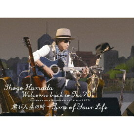(DVD)浜田省吾/Welcome back to The 70's Journey of a Songwriter since 1975 君が人生の時〜Time of Your Life《完全生産限定版》 (初回限定) 【DVD】