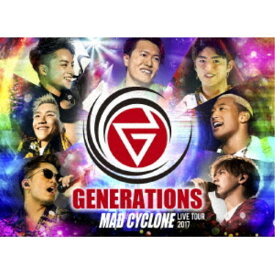 GENERATIONS from EXILE TRIBE/GENERATIONS LIVE TOUR 2017 MAD CYCLONE《通常版》 【DVD】