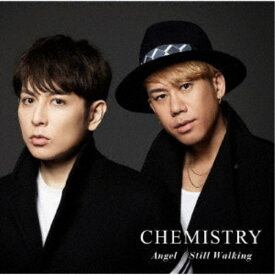 CHEMISTRY/Angel/Still Walking (期間限定) 【CD】