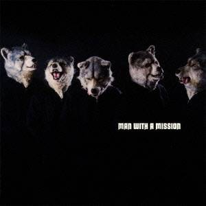 MAN WITH A MISSION/MAN WITH A MISSION 【CD】