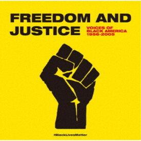 (V.A.)/フリーダム・アンド・ジャスティス ヴォイシズ・オブ・ブラック・アメリカ 1956-2005 【CD】