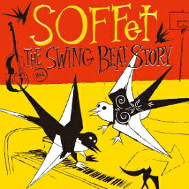 SOFFet/THE SWING BEAT STORY 【CD】