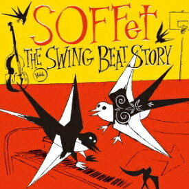 SOFFet/THE SWING BEAT STORY(初回限定) 【CD+DVD】