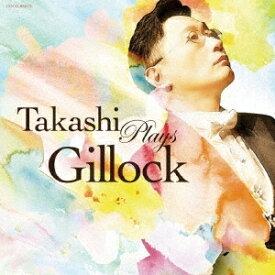 小原孝/ギロック生誕100年記念企画 タカシ・プレイズ・ギロック 【CD】