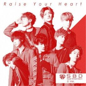 Super Break Dawn/Raise Your Heart《D Ver.》 【CD】