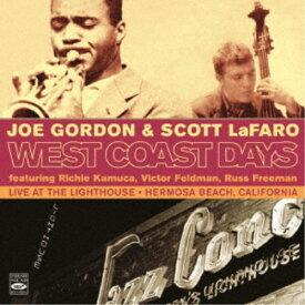 ジョー・ゴードン&スコット・ラファロ/ウェスト・コースト・デイズ - ライブ・アット・ザ・ライトハウス、ハモサ・ビーチ、カリフォルニア 【CD】