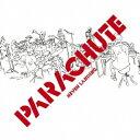 PARACHUTE/NEVER LANDING 【CD】