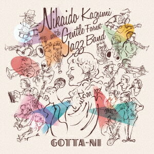 二階堂和美 with Gentle Forest Jazz Band/GOTTA-NI 【CD】