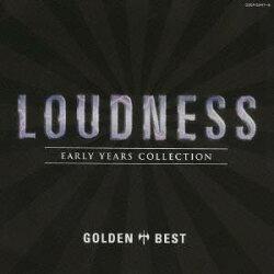 LOUDNESS/ゴールデン☆ベストラウドネスEARLYYEARSCOLLECTION【CD】