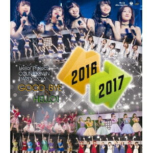 オムニバス/Hello!Project COUNTDOWN PARTY 2016 〜 GOOD BYE & HELLO! 〜 【Blu-ray】