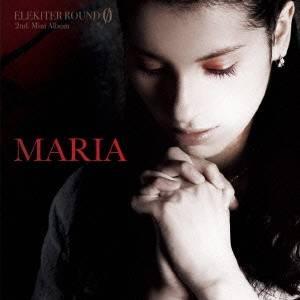 ELEKITER ROUND φ/MARIA 【CD】