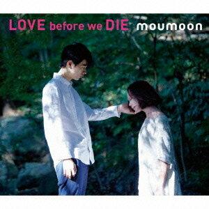 【送料無料】moumoon/LOVE before we DIE 【CD+DVD】
