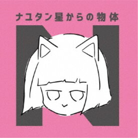 ナユタン星人/ナユタン星からの物体N 【CD】
