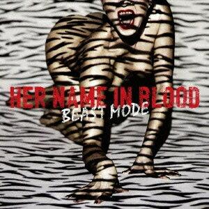 HER NAME IN BLOOD/BEAST MODE 【CD】
