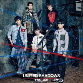 FTISLAND/UNITED SHADOWS《限定盤B》 (初回限定) 【CD+DVD】