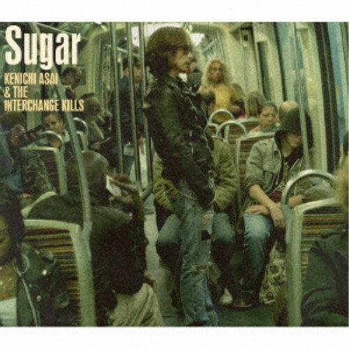 浅井健一&THE INTERCHANGE KILLS/Sugar (初回限定) 【CD+DVD】