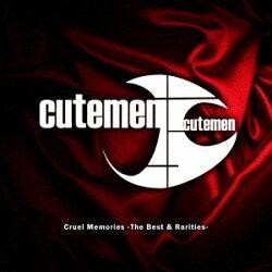 Cutemen/CruelMemories-TheBest&Rarities-【CD】