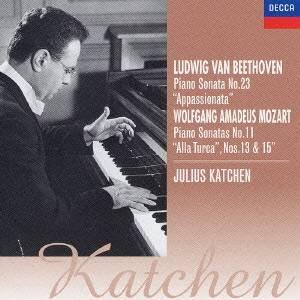 ジュリアス・カッチェン/ベートーヴェン:ピアノ・ソナタ第23番《熱情》 モーツァルト:ピアノ・ソナタ第11番《トルコ行進曲付き》・第13番・第15番 【CD】