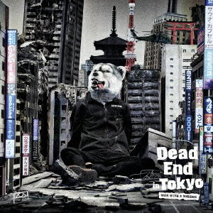 MAN WITH A MISSION/Dead End in Tokyo (初回限定) 【CD+DVD】