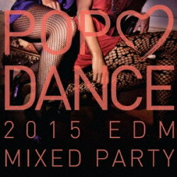 DJMARTIN/POPLOVEDANCE2015BESTMIXEDPARTY【CD】