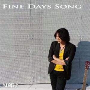 N郎♪/FINE DAYS SONG 【CD】