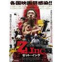 Z Inc. ゼット・インク 【DVD】