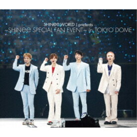 SHINee/SHINee WORLD J presents 〜SHINee SPECIAL FAN EVENT〜 in TOKYO DOME 【Blu-ray】