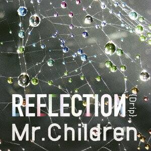 Mr.Children/REFLECTION{Drip} 【CD】