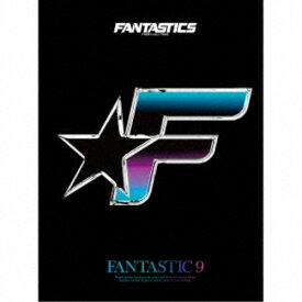 FANTASTICS from EXILE TRIBE/FANTASTIC 9 (初回限定) 【CD+DVD】