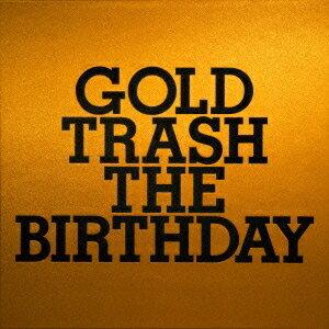 THE BIRTHDAY/GOLD TRASH《通常盤》 【CD】