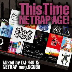 DJ小原&NETRAP mag.SCUBA/This Time 〜NETRAP AGE!〜 Mixed by DJ小原 & NETRAP mag.SCUBA 【CD】