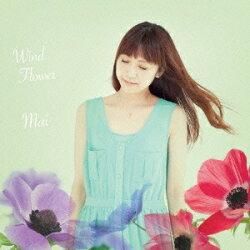Mai/WindFlower【CD】