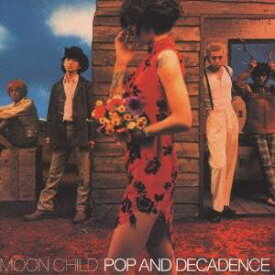 MOON CHILD/POP & DECADENCE 【CD】