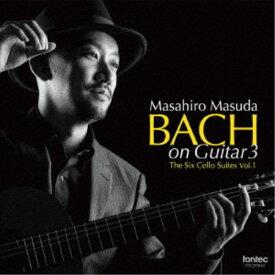 益田正洋/BACH on Guitar3 6つの無伴奏チェロ組曲 Vol.1 【CD】