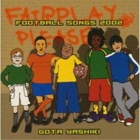 GOTA YASHIKI/FOOTBALL SONGS 2002 【CD】