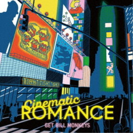 GET BILL MONKEYS/Cinematic ROMANCE 【CD】