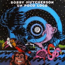 ボビー・ハッチャーソン/ウン・ポコ・ロコ (期間限定) 【CD】