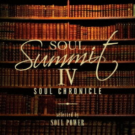 (V.A.)/ソウル・サミットIV 〜SOUL CHRONICLE〜 selected by SOUL POWER 【CD】