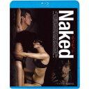 ネイキッド ≪無修正HDリマスター版≫ 【Blu-ray】