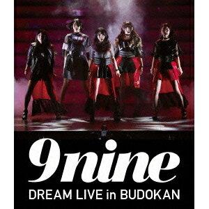 9nine/9nine DREAM LIVE in BUDOKAN 【Blu-ray】