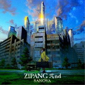 SANOVA/ZIPANG 弐nd 【CD】