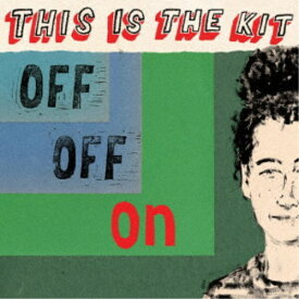 THIS IS THE KIT/Off Off On 【CD】