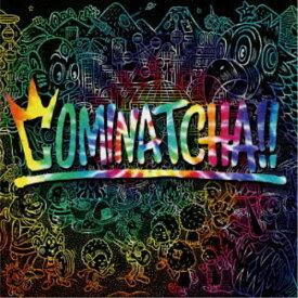 【送料無料】WANIMA/COMINATCHA!! (初回限定) 【CD+DVD】