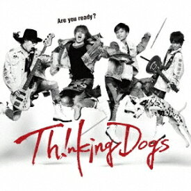 Thinking Dogs/Are you ready? (初回限定) 【CD+DVD】
